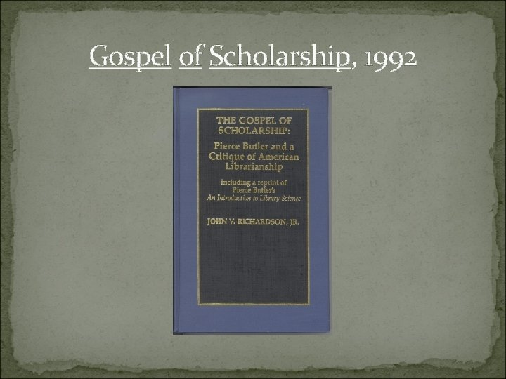 Gospel of Scholarship, 1992