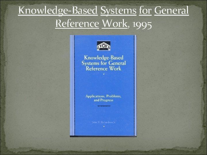 Knowledge-Based Systems for General Reference Work, 1995