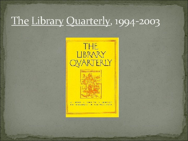 The Library Quarterly, 1994 -2003