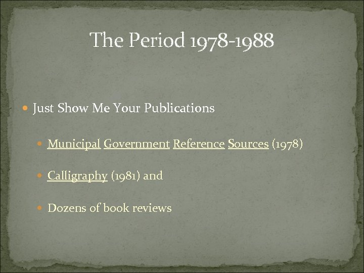 The Period 1978 -1988 Just Show Me Your Publications Municipal Government Reference Sources (1978)