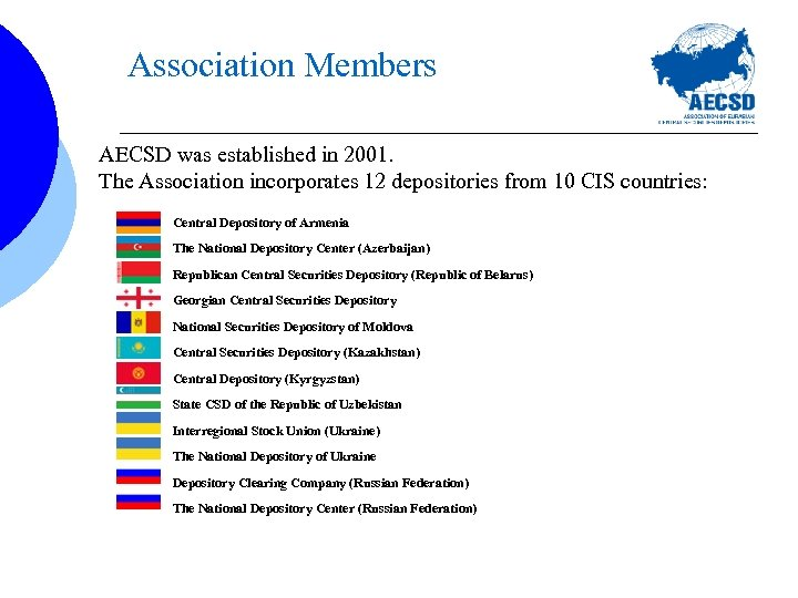 Association Members AECSD was established in 2001. The Association incorporates 12 depositories from 10
