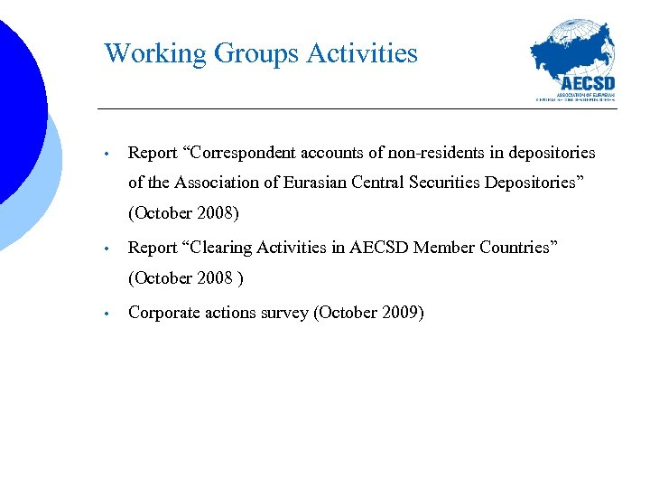 "Working Groups Activities • Report ""Correspondent accounts of non-residents in depositories of the Association"