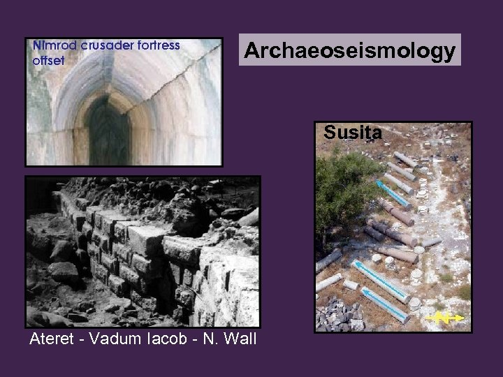 Nimrod crusader fortress offset Archaeoseismology Susita Ateret - Vadum Iacob - N. Wall