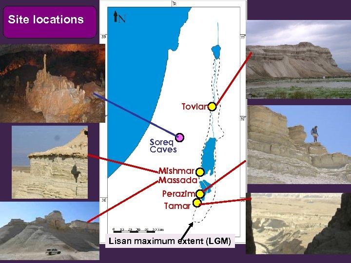 Site locations Tovlan Soreq Caves Mishmar Massada Perazim Tamar Lisan maximum extent (LGM)