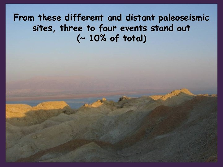 From these different and distant paleoseismic sites, three to four events stand out (~