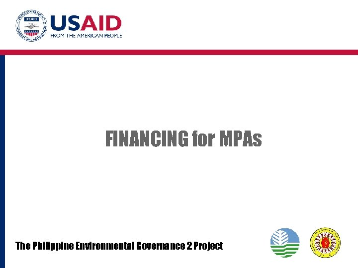 FINANCING for MPAs The Philippine Environmental Governance 2 Project