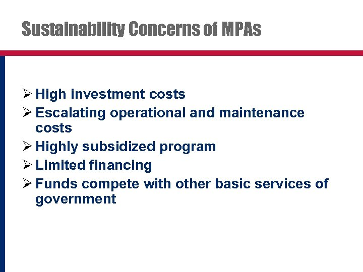 Sustainability Concerns of MPAs Ø High investment costs Ø Escalating operational and maintenance costs