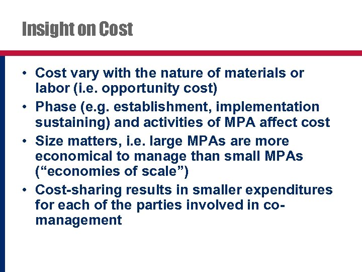 Insight on Cost • Cost vary with the nature of materials or labor (i.