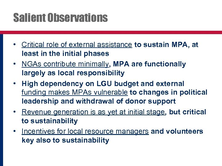 Salient Observations • Critical role of external assistance to sustain MPA, at least in