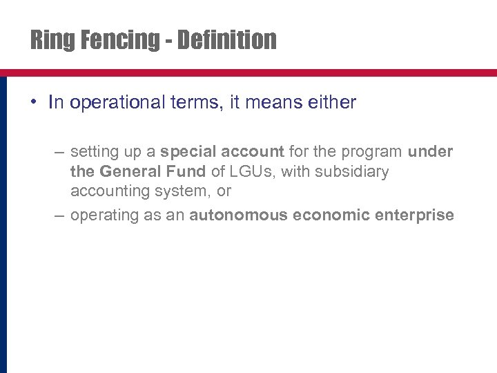 Ring Fencing - Definition • In operational terms, it means either – setting up