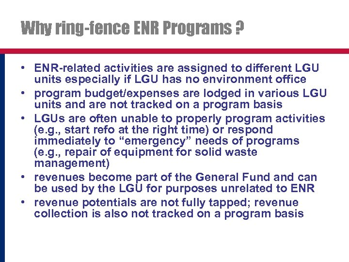 Why ring-fence ENR Programs ? • ENR-related activities are assigned to different LGU units