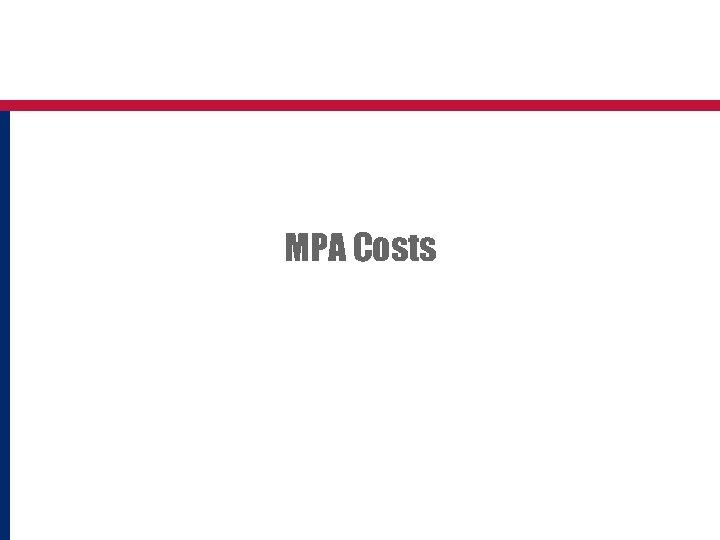 MPA Costs
