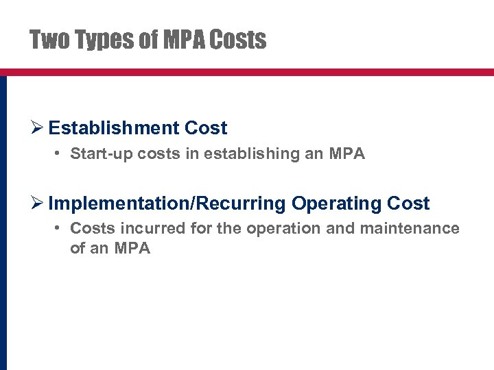 Two Types of MPA Costs Ø Establishment Cost • Start-up costs in establishing an