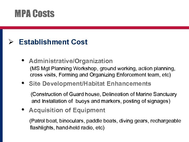 MPA Costs Ø Establishment Cost • Administrative/Organization (MS Mgt Planning Workshop, ground working, action