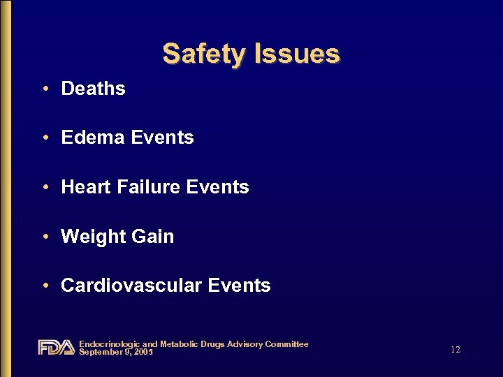 Safety Issues • Deaths • Edema Events • Heart Failure Events • Weight Gain