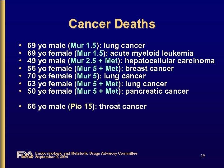 Cancer Deaths • • 69 yo male (Mur 1. 5): lung cancer 69 yo