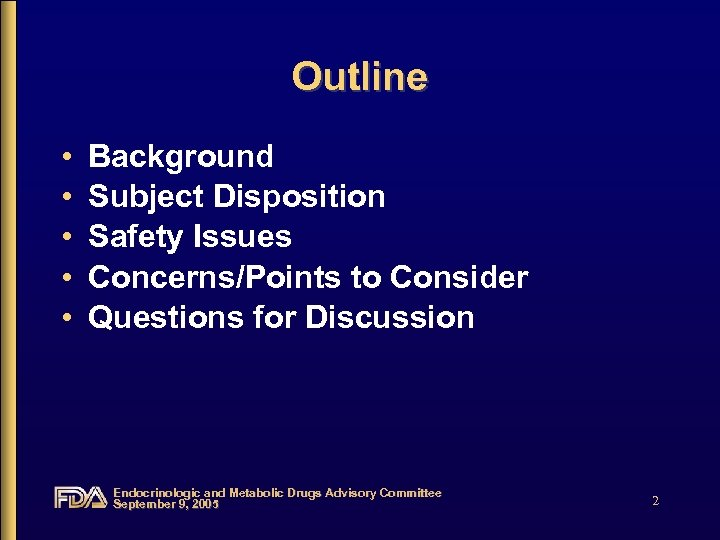 Outline • • • Background Subject Disposition Safety Issues Concerns/Points to Consider Questions for