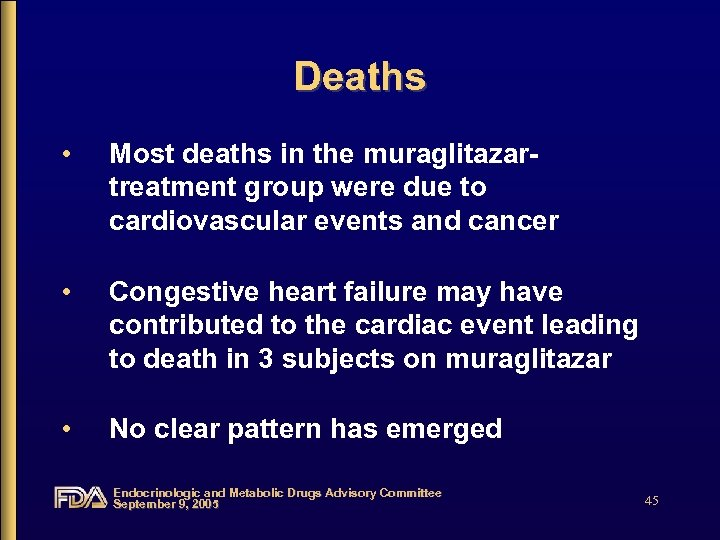 Deaths • Most deaths in the muraglitazartreatment group were due to cardiovascular events and