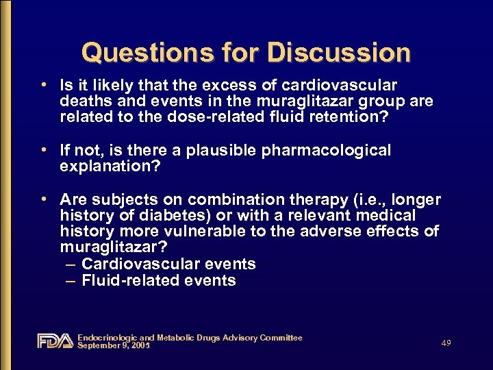 Questions for Discussion • Is it likely that the excess of cardiovascular deaths and