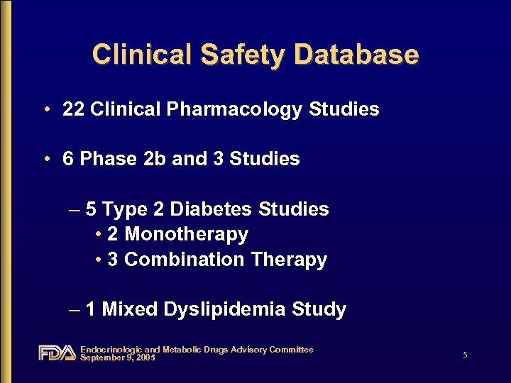 Clinical Safety Database • 22 Clinical Pharmacology Studies • 6 Phase 2 b and