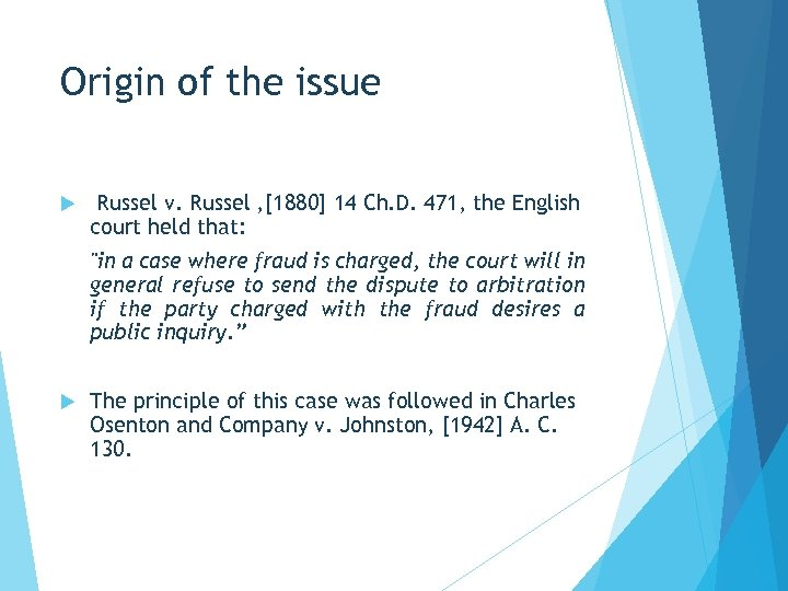Origin of the issue Russel v. Russel , [1880] 14 Ch. D. 471, the
