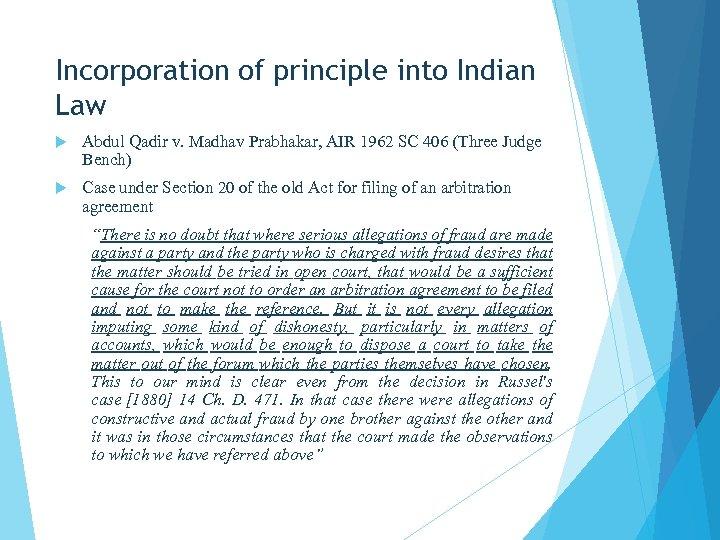 Incorporation of principle into Indian Law Abdul Qadir v. Madhav Prabhakar, AIR 1962 SC