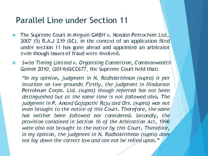 Parallel Line under Section 11 The Supreme Court in Meguin GMBH v. Nandan Petrochem