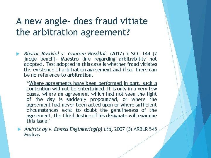 A new angle- does fraud vitiate the arbitration agreement? Bharat Rasiklal v. Gautam Rasiklal: