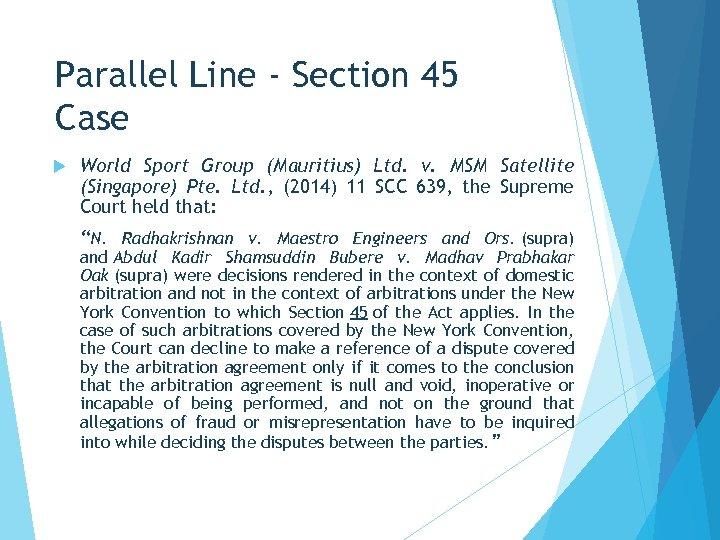 Parallel Line - Section 45 Case World Sport Group (Mauritius) Ltd. v. MSM Satellite