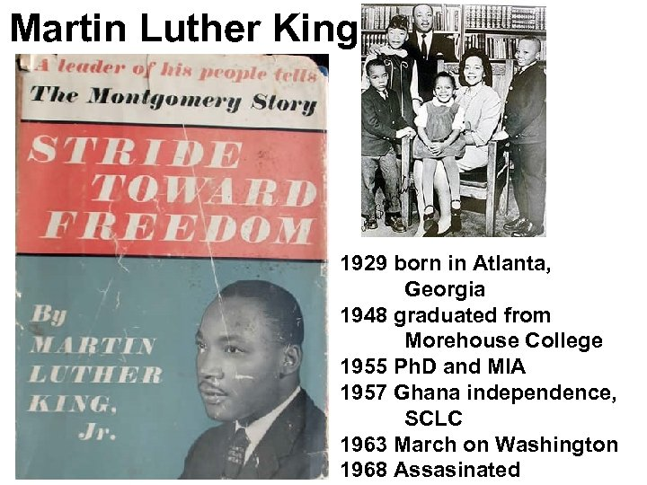 Martin Luther King 1929 born in Atlanta, Georgia 1948 graduated from Morehouse College 1955
