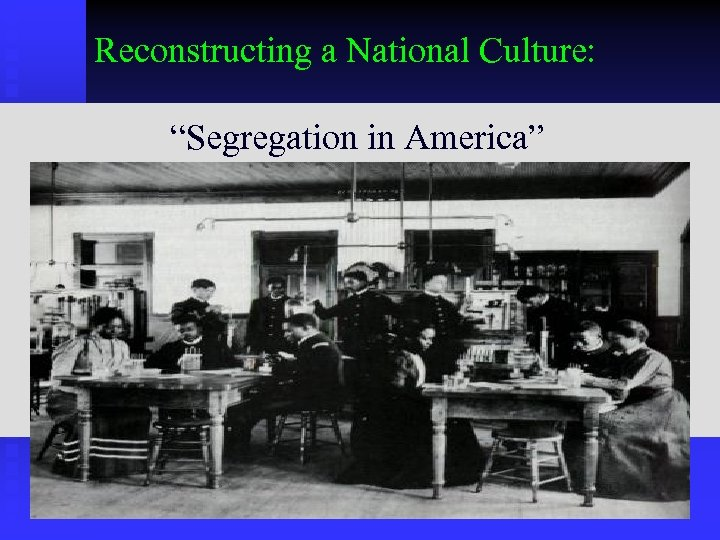 "Reconstructing a National Culture: ""Segregation in America"""