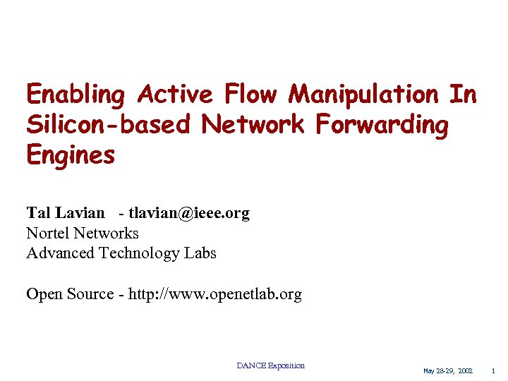 Enabling Active Flow Manipulation In Silicon-based Network Forwarding Engines Tal Lavian - tlavian@ieee. org