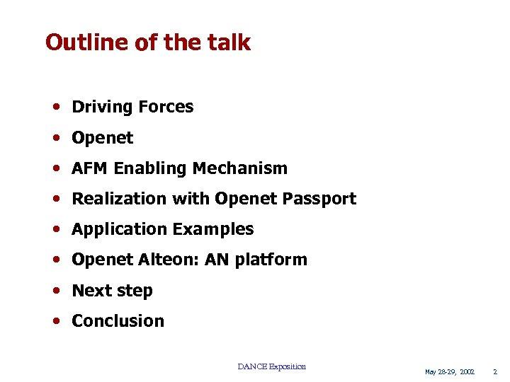 Outline of the talk • Driving Forces • Openet • AFM Enabling Mechanism •