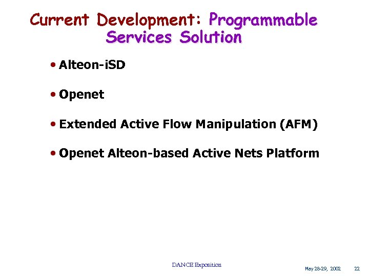 Current Development: Programmable Services Solution • Alteon-i. SD • Openet • Extended Active Flow