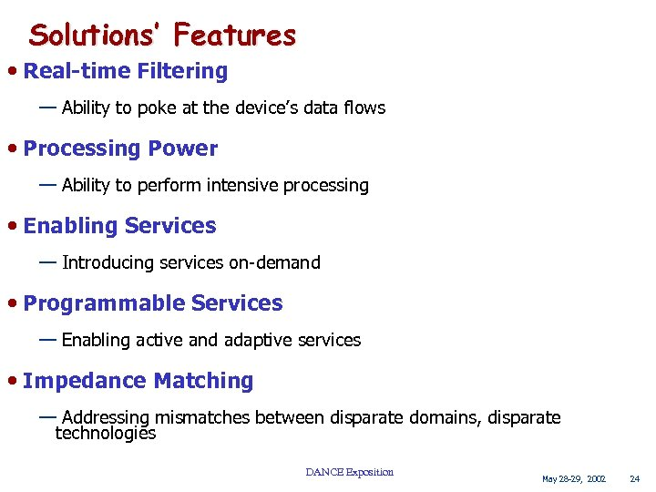 Solutions' Features • Real-time Filtering — Ability to poke at the device's data flows