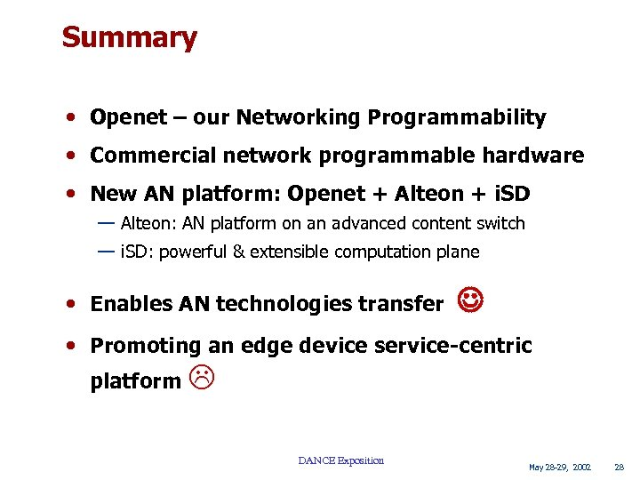 Summary • Openet – our Networking Programmability • Commercial network programmable hardware • New