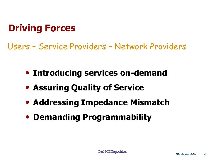 Driving Forces Users – Service Providers – Network Providers • Introducing services on-demand •