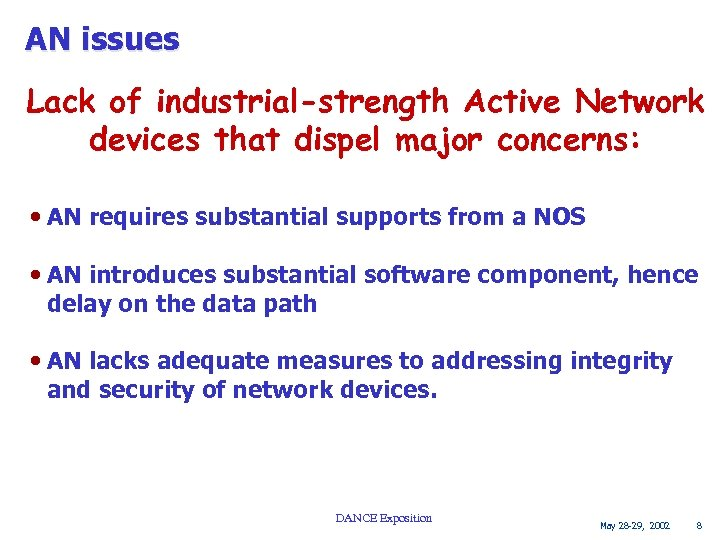 AN issues Lack of industrial-strength Active Network devices that dispel major concerns: • AN