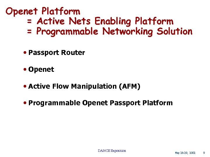 Openet Platform = Active Nets Enabling Platform = Programmable Networking Solution • Passport Router