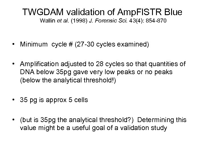 TWGDAM validation of Amp. Fl. STR Blue Wallin et al. (1998) J. Forensic Sci.