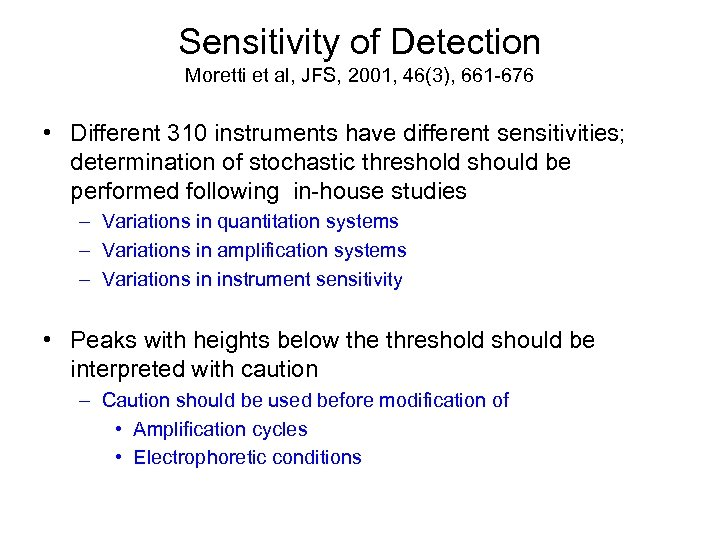 Sensitivity of Detection Moretti et al, JFS, 2001, 46(3), 661 -676 • Different 310