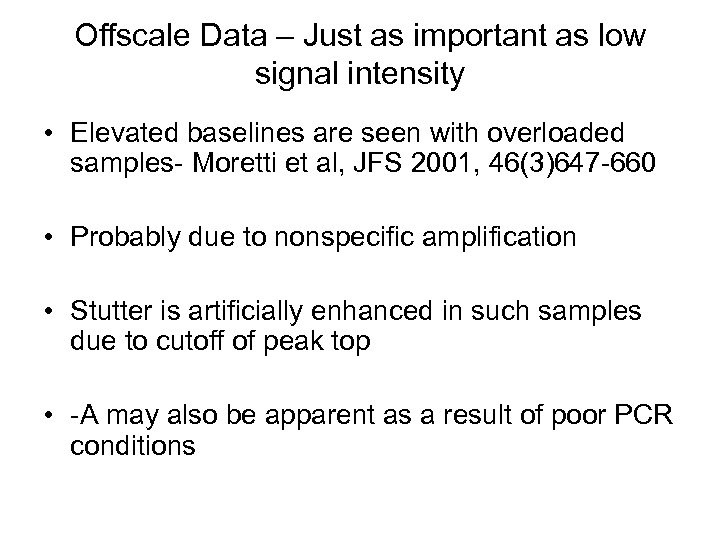 Offscale Data – Just as important as low signal intensity • Elevated baselines are