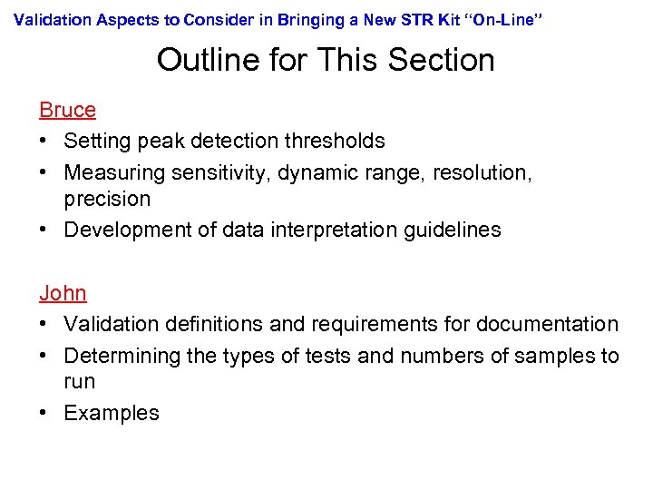 "Validation Aspects to Consider in Bringing a New STR Kit ""On-Line"" Outline for This"