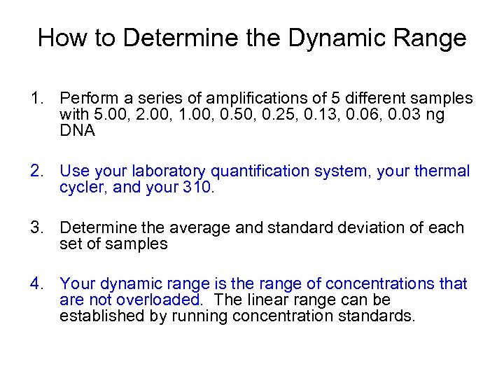 How to Determine the Dynamic Range 1. Perform a series of amplifications of 5