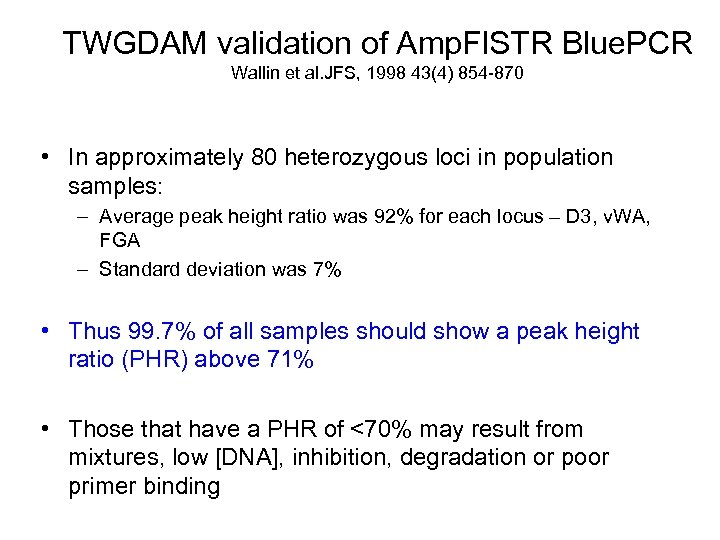 TWGDAM validation of Amp. Fl. STR Blue. PCR Wallin et al. JFS, 1998 43(4)