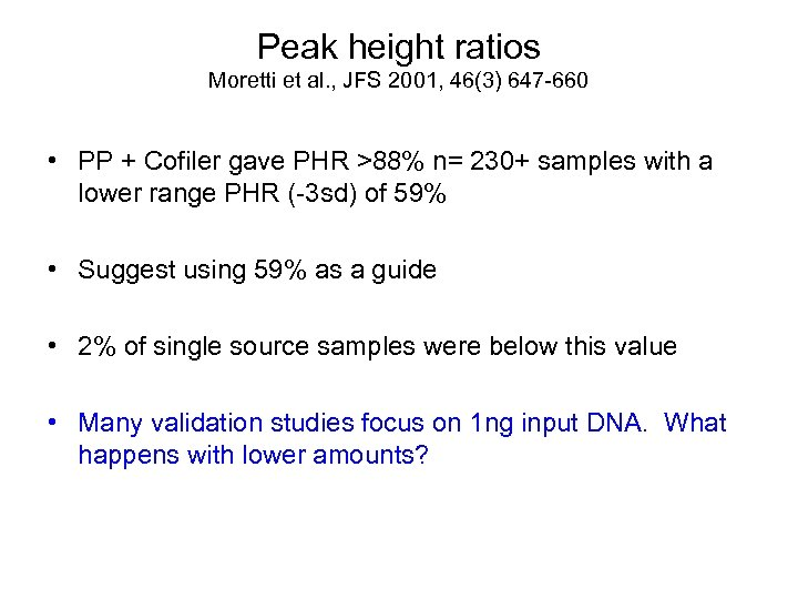 Peak height ratios Moretti et al. , JFS 2001, 46(3) 647 -660 • PP