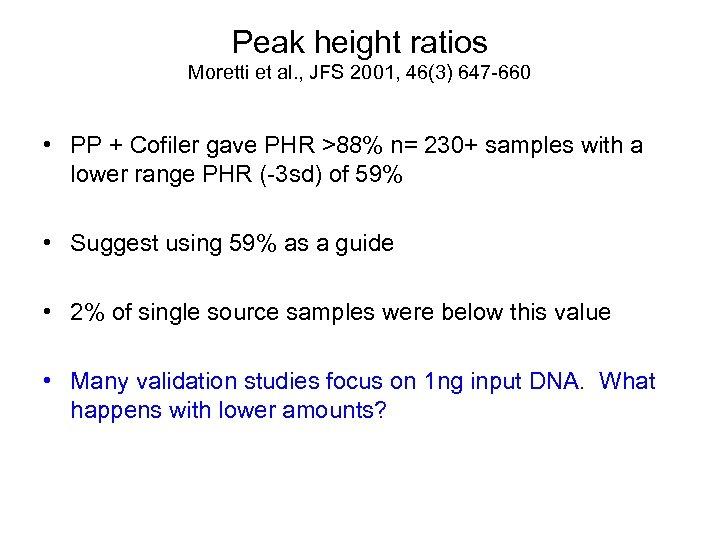 Peak height ratios Moretti et al. , JFS 2001, 46(3) 647 -660 • PP