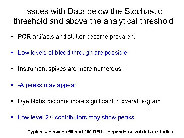 Issues with Data below the Stochastic threshold and above the analytical threshold • PCR