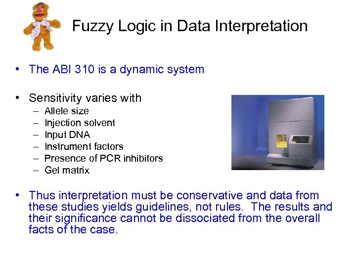 Fuzzy Logic in Data Interpretation • The ABI 310 is a dynamic system •