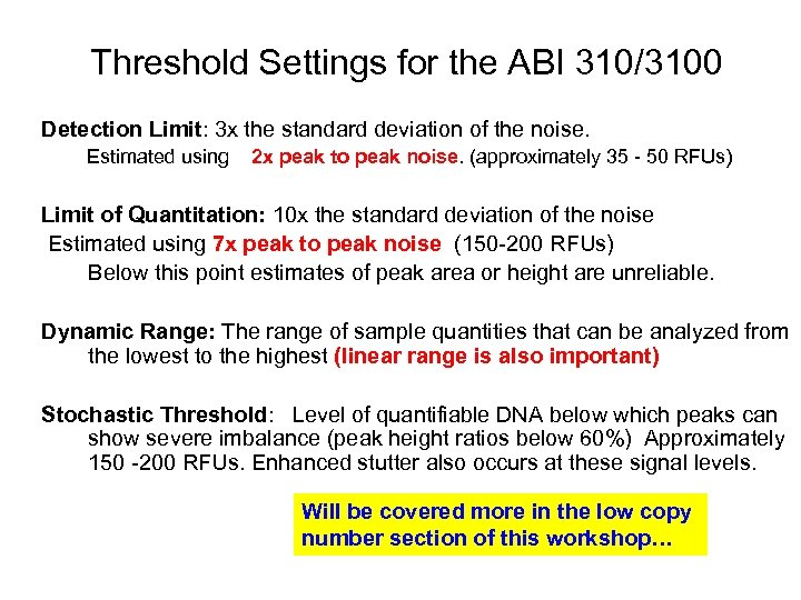 Threshold Settings for the ABI 310/3100 Detection Limit: 3 x the standard deviation of